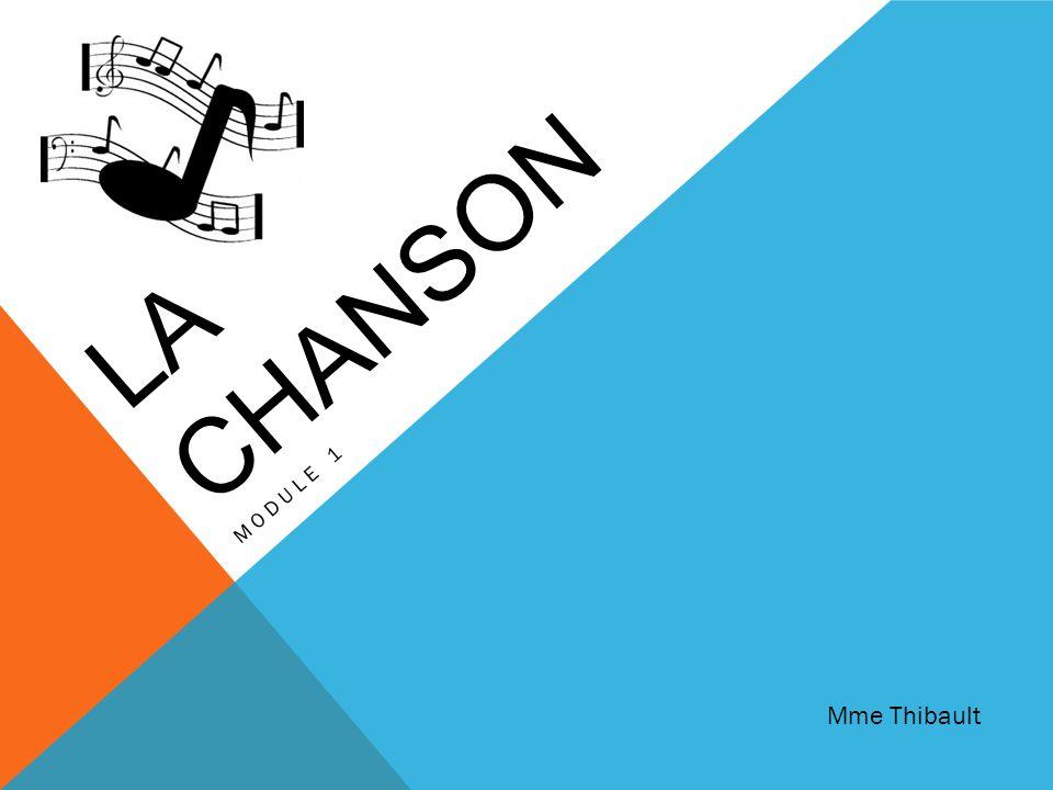LA CHANSON MODULE 1 Mme Thibault