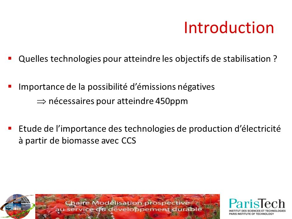Introduction Quelles technologies pour atteindre les objectifs de stabilisation ? Importance de la possibilité démissions négatives nécessaires pour a