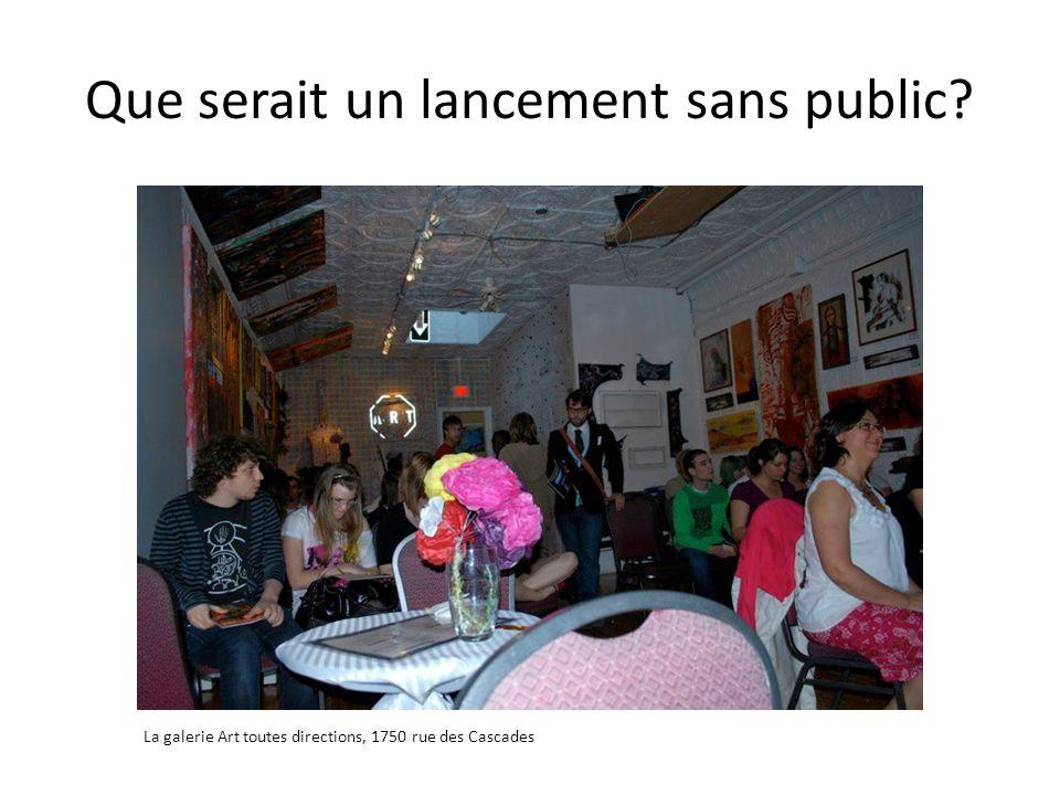 Que serait un lancement sans public? La galerie Art toutes directions, 1750 rue des Cascades