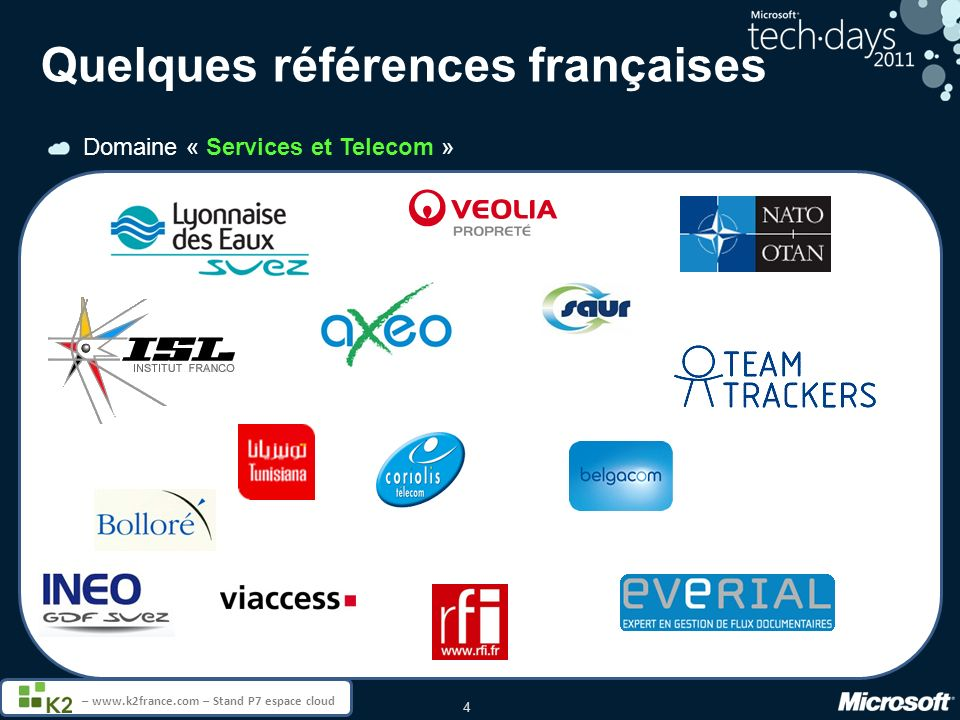 4 – www.k2france.com – Stand P7 espace cloud Quelques références françaises Domaine « Services et Telecom »
