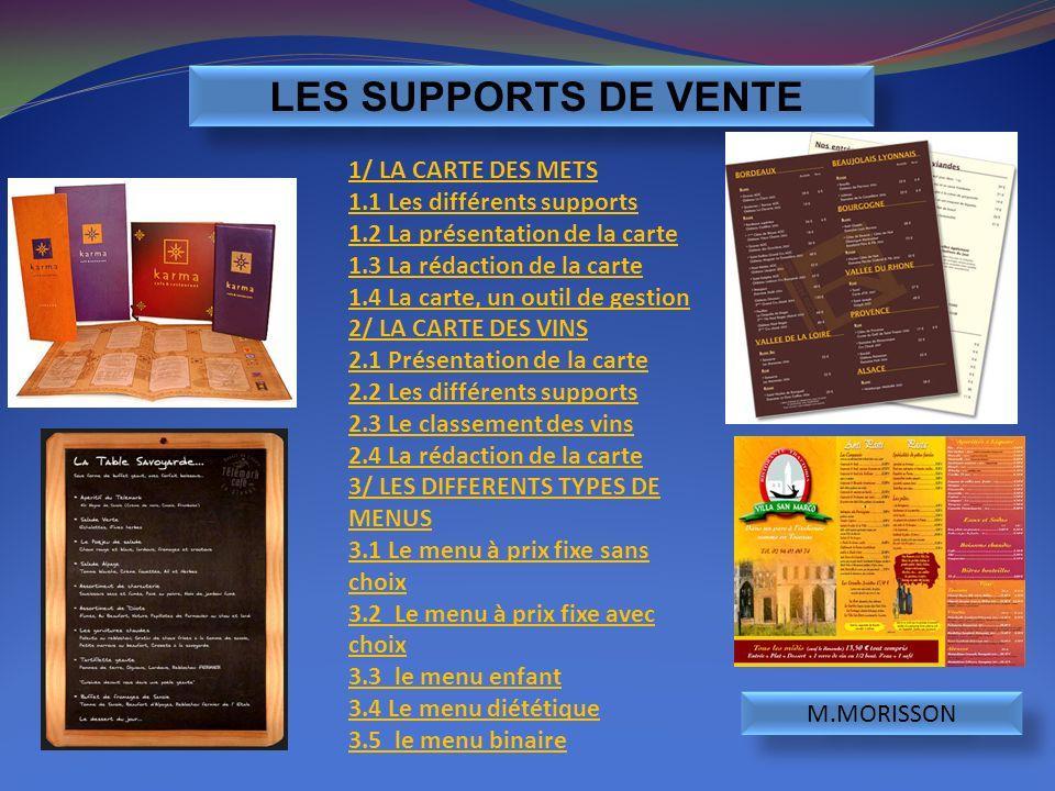 LES SUPPORTS DE VENTE M.MORISSON 1/ LA CARTE DES METS 1.1 Les différents supports 1.2 La présentation de la carte 1.3 La rédaction de la carte 1.4 La