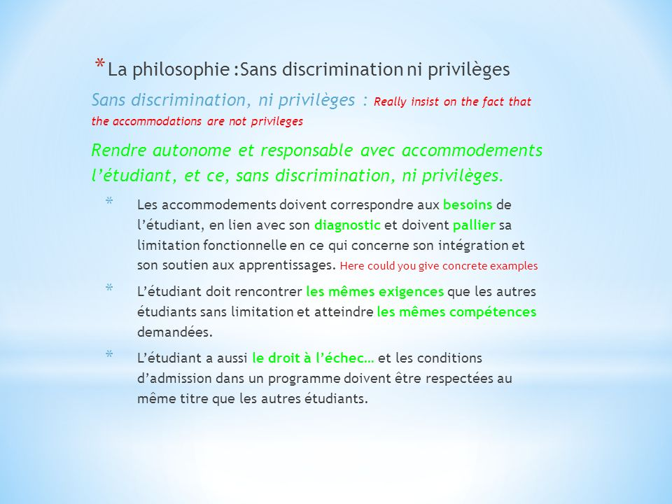 * La philosophie :Sans discrimination ni privilèges Sans discrimination, ni privilèges : Really insist on the fact that the accommodations are not pri