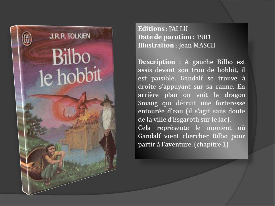 Editions : JAI LU Date de parution : 1981 Illustration : Jean MASCII Description : A gauche Bilbo est assis devant son trou de hobbit, il est paisible