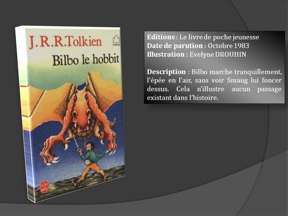 Editions : Le livre de poche jeunesse Date de parution : Octobre 1983 Illustration : Evelyne DROUHIN Description : Bilbo marche tranquillement, lépée