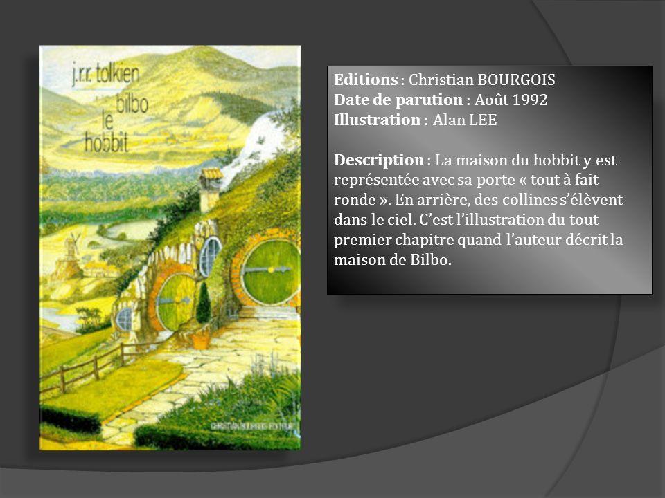 Editions : Christian BOURGOIS Date de parution : Août 1992 Illustration : Alan LEE Description : La maison du hobbit y est représentée avec sa porte «