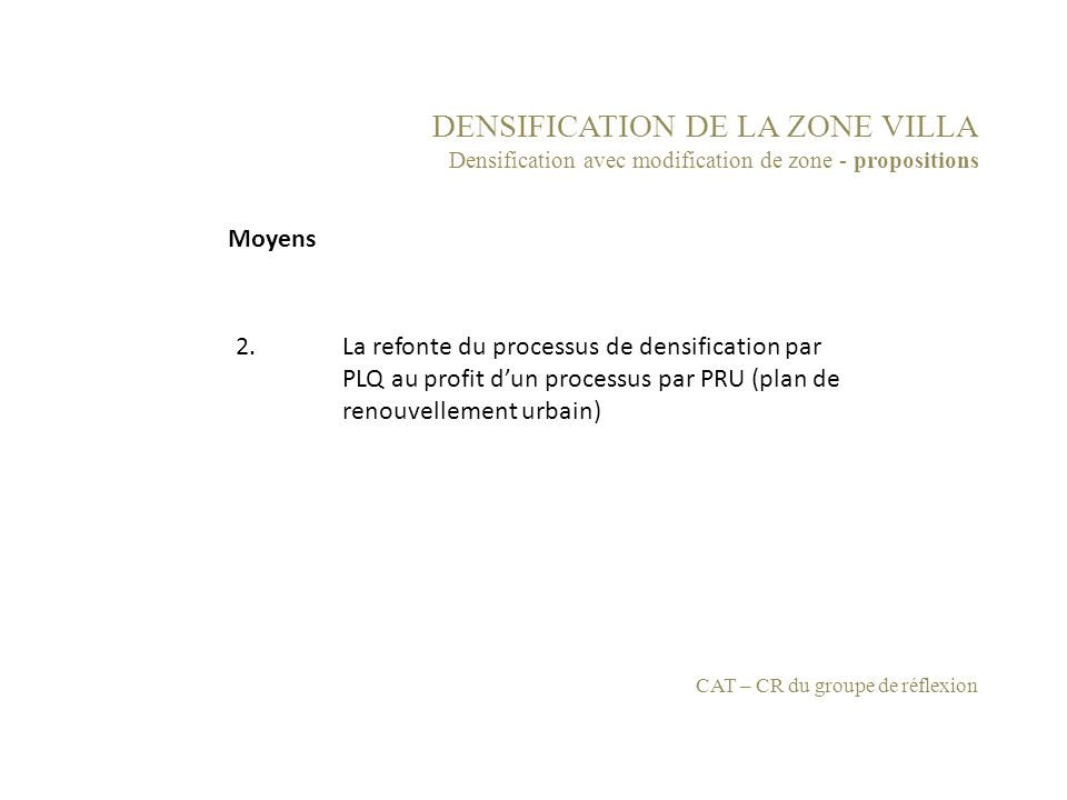 DENSIFICATION DE LA ZONE VILLA Densification avec modification de zone - propositions 2.