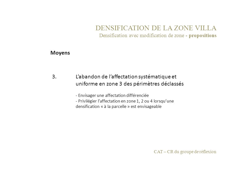 DENSIFICATION DE LA ZONE VILLA Densification avec modification de zone - propositions 3.