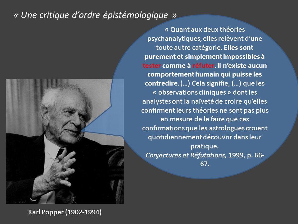 « Une critique dordre épistémologique » « Quant aux deux théories psychanalytiques, elles relèvent dune toute autre catégorie.