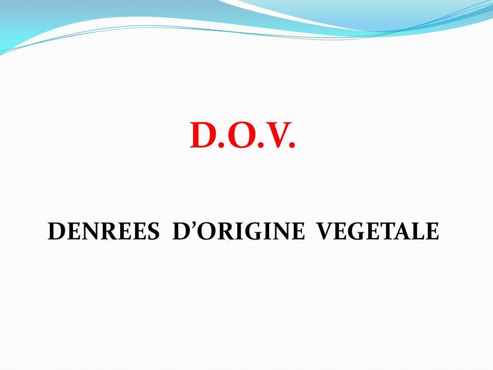 D.O.V. DENREES DORIGINE VEGETALE
