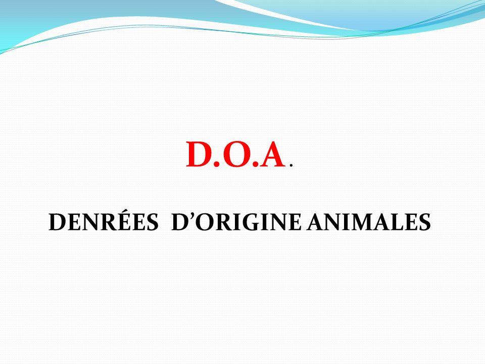 D.O.A. DENRÉES DORIGINE ANIMALES