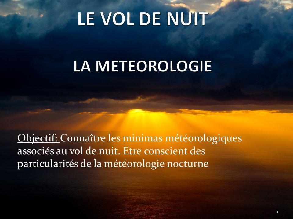 Objectif: Connaître les minimas météorologiques associés au vol de nuit.