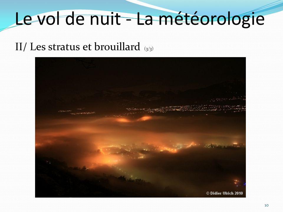 Le vol de nuit - La météorologie 10 II/ Les stratus et brouillard (3/3)