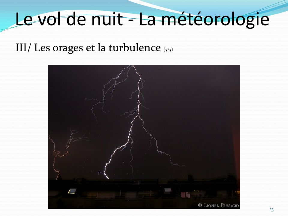 Le vol de nuit - La météorologie 13 III/ Les orages et la turbulence (3/3)