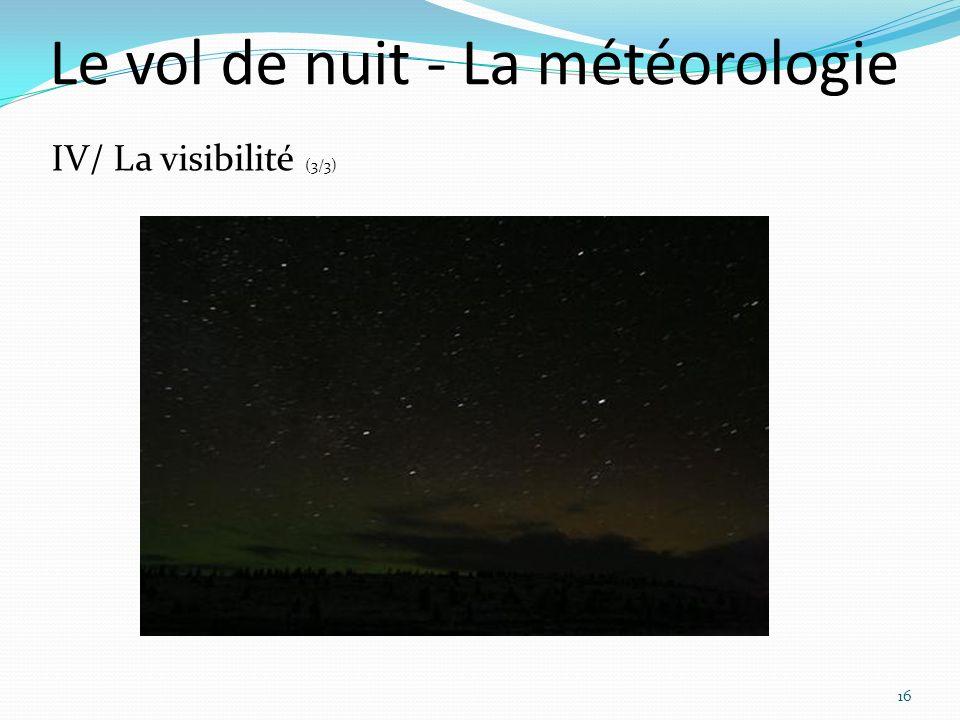 Le vol de nuit - La météorologie 16 IV/ La visibilité (3/3)