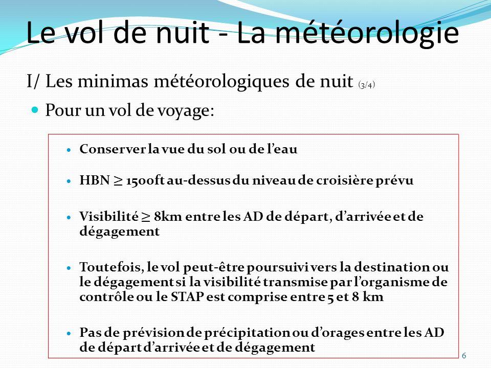 Le vol de nuit - La météorologie 6 I/ Les minimas météorologiques de nuit (3/4)