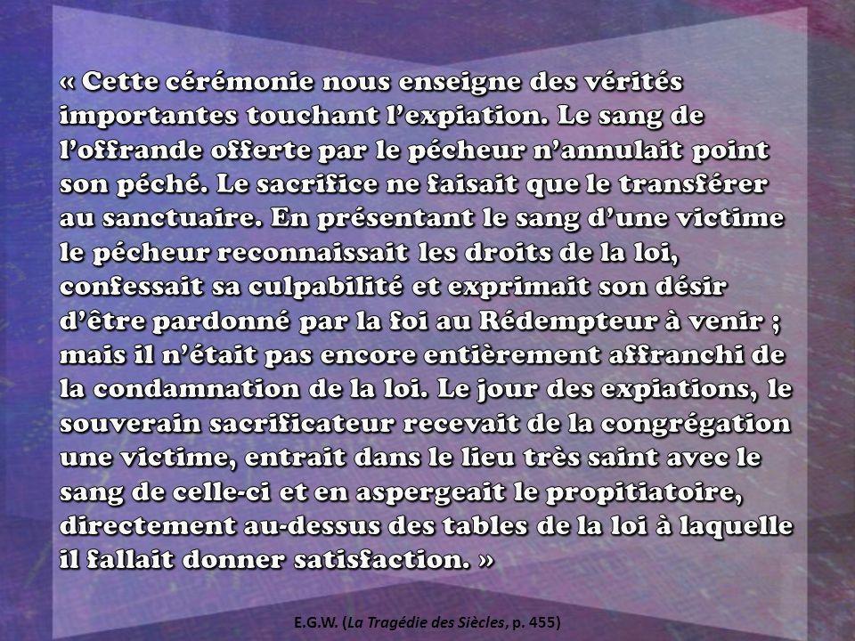 E.G.W. (La Tragédie des Siècles, p. 455)