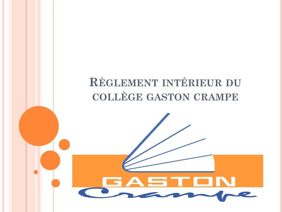 R ÈGLEMENT INTÉRIEUR DU COLLÈGE GASTON CRAMPE