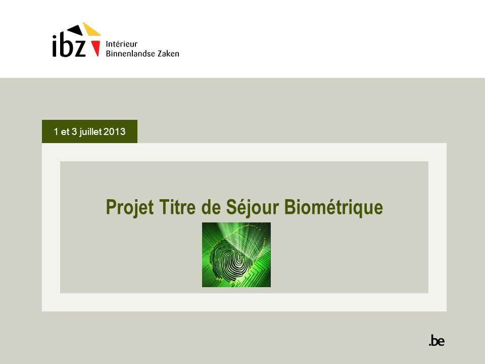 Projet Titre de Séjour Biométrique 1 et 3 juillet 2013
