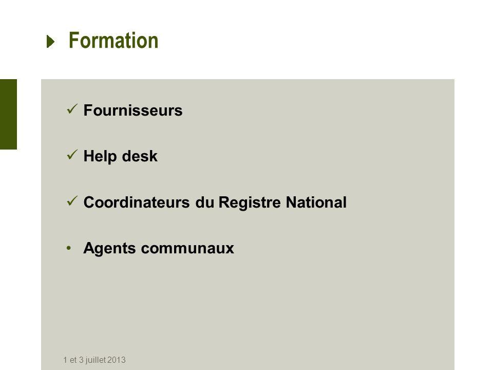 Formation Fournisseurs Help desk Coordinateurs du Registre National Agents communaux 1 et 3 juillet 2013
