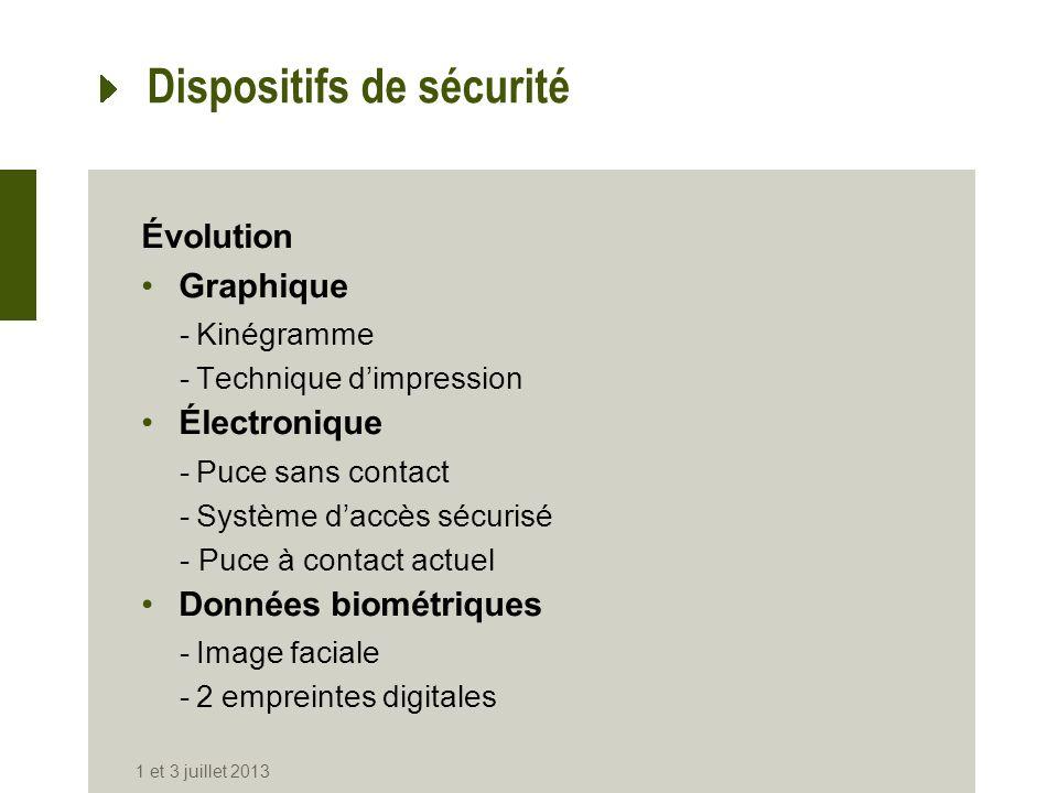 Titre de séjour & ePasseport Caractéristiques communes: Données biométriques -Image faciale conforme ICAO -Empreintes digitales Signature digitale Puce sans contact Mécanisme daccès aux données -BAC -EAC 1 et 3 juillet 2013