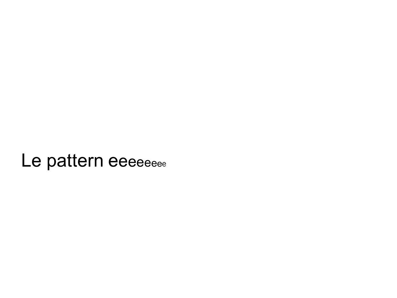 Le pattern e e e e e e e e