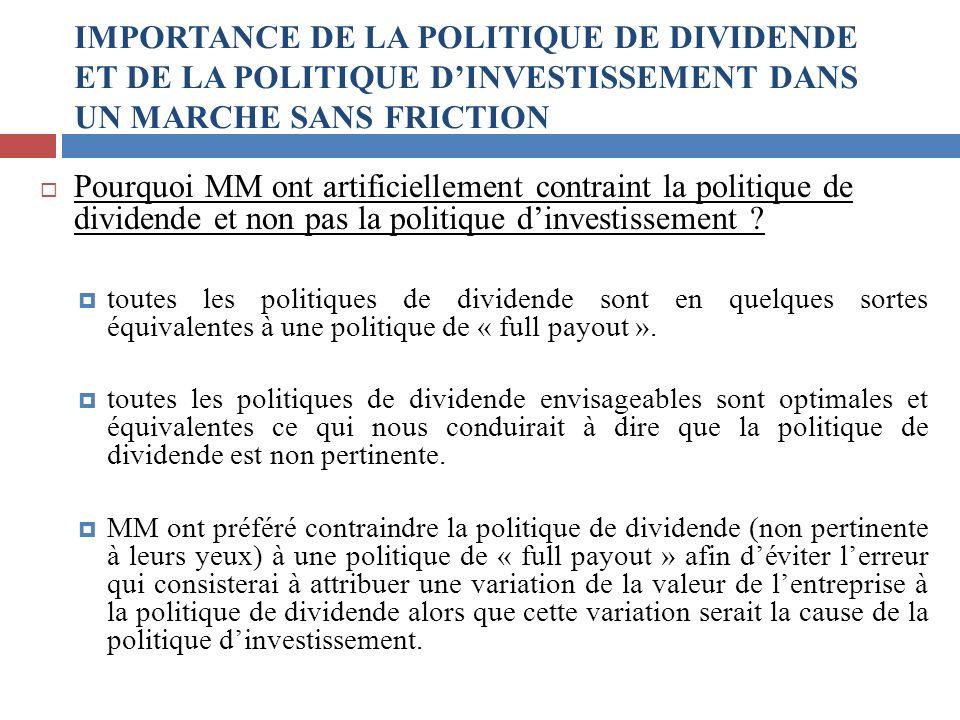 Pourquoi MM ont artificiellement contraint la politique de dividende et non pas la politique dinvestissement ? toutes les politiques de dividende sont