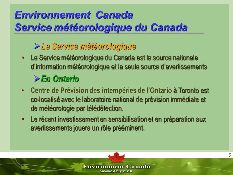 5 Environnement Canada Service météorologique du Canada Le Service météorologique Le Service météorologique Le Service météorologique du Canada est la