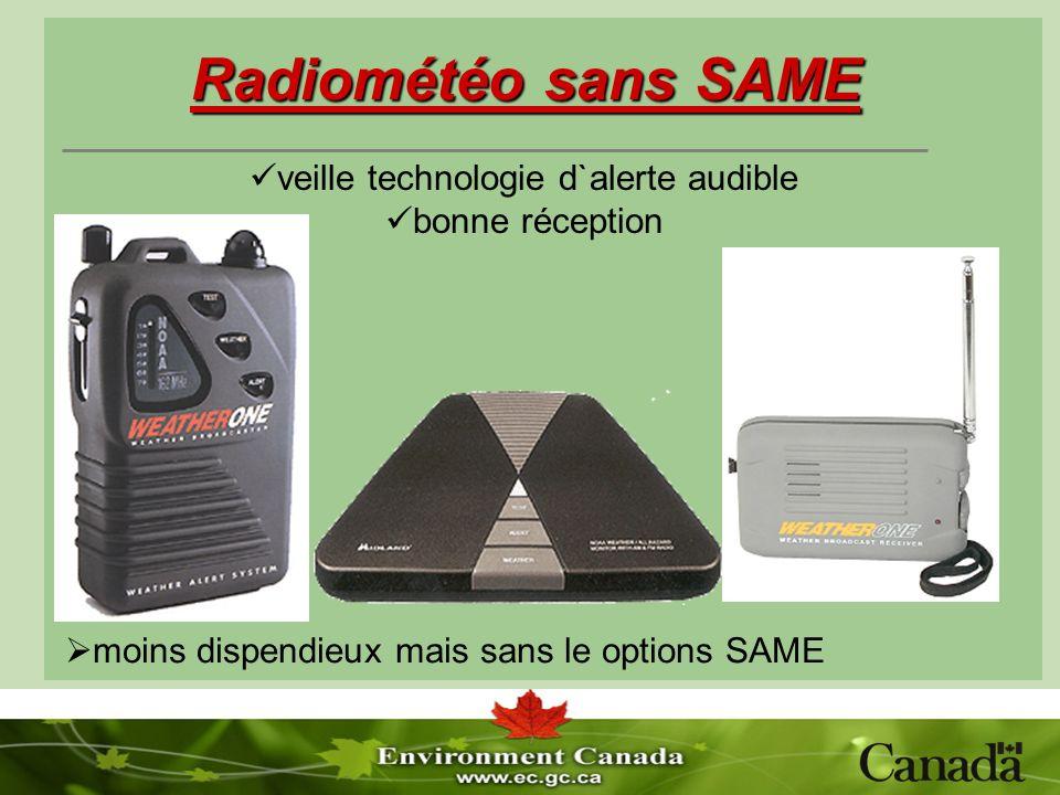 Radiométéo sans SAME moins dispendieux mais sans le options SAME veille technologie d`alerte audible bonne réception