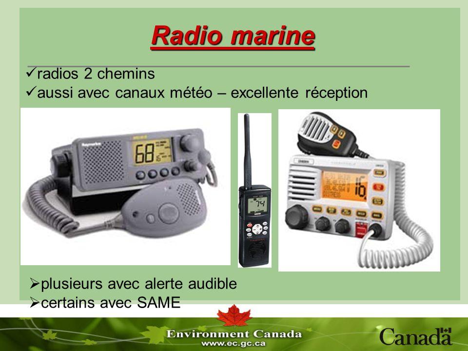 Radio marine plusieurs avec alerte audible certains avec SAME radios 2 chemins aussi avec canaux météo – excellente réception