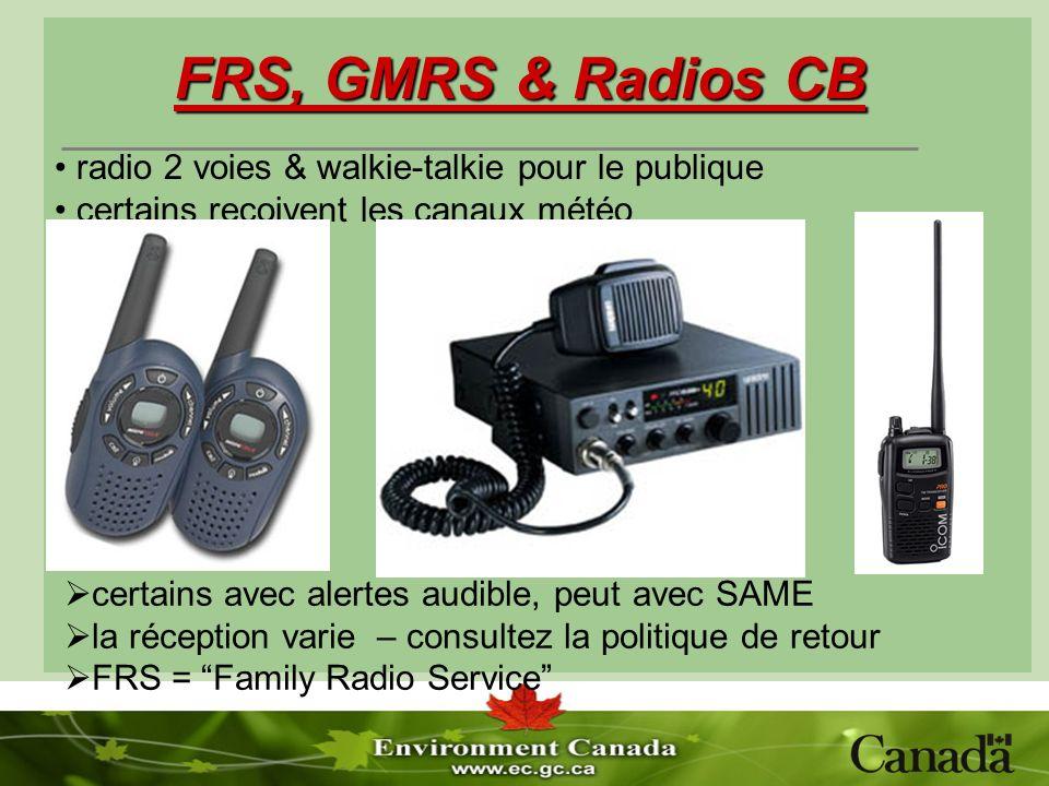 FRS, GMRS & Radios CB certains avec alertes audible, peut avec SAME la réception varie – consultez la politique de retour FRS = Family Radio Service r