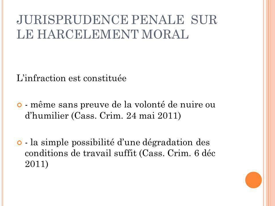 HARCELEMENT MORAL ET RUPTURE DU CONTRAT DE TRAVAIL Principe : L article L.