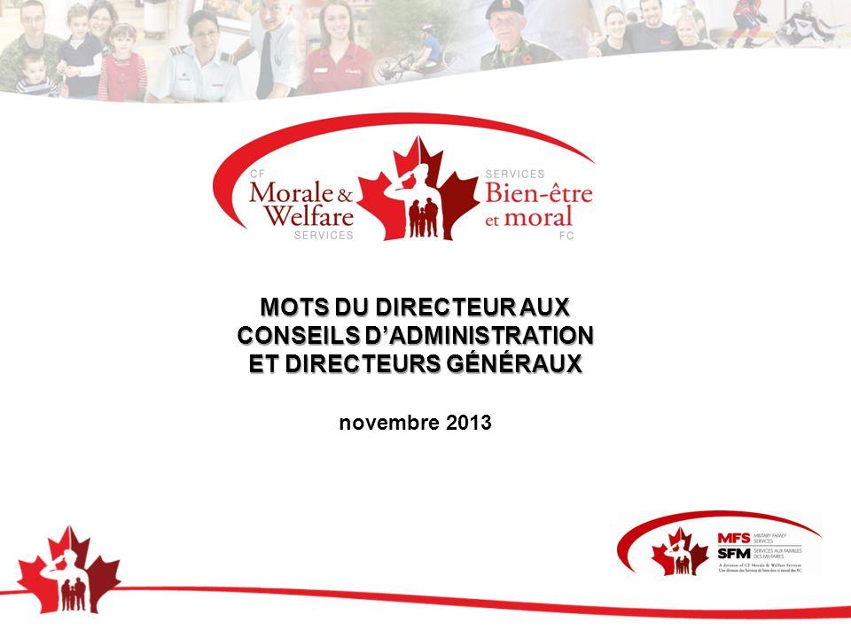 MOTS DU DIRECTEUR AUX CONSEILS DADMINISTRATION ET DIRECTEURS GÉNÉRAUX novembre 2013
