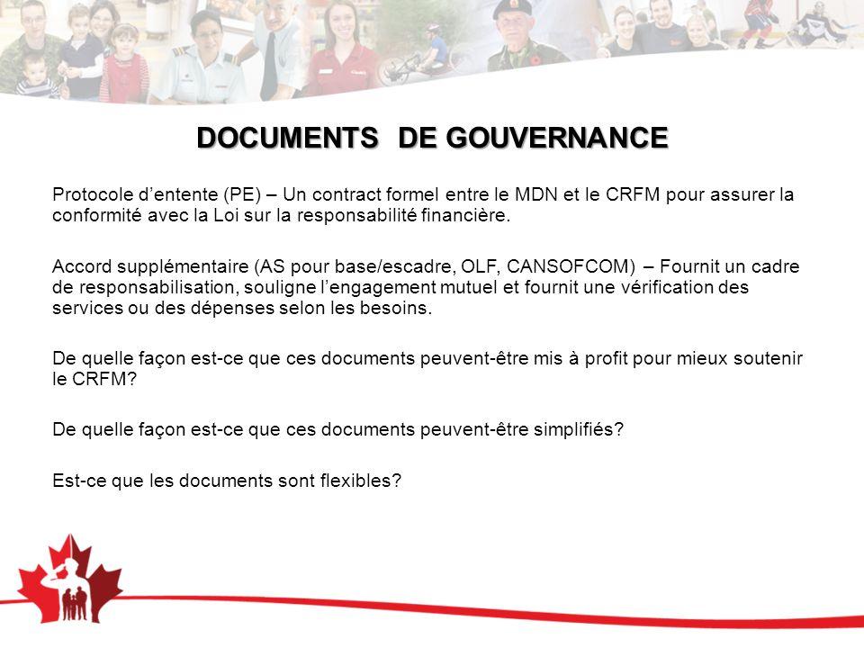 DOCUMENTS DE GOUVERNANCE Protocole dentente (PE) – Un contract formel entre le MDN et le CRFM pour assurer la conformité avec la Loi sur la responsabilité financière.