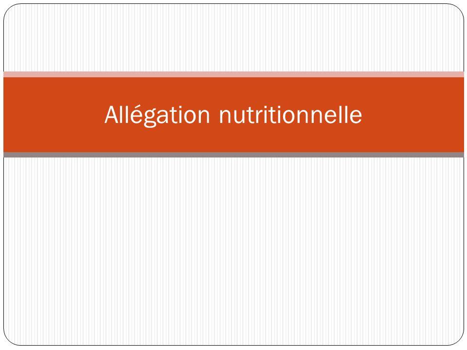 Définition Une allégation nutritionnelle s entend de toute représentation qui indique qu un aliment a des propriétés nutritionnelles particulières.