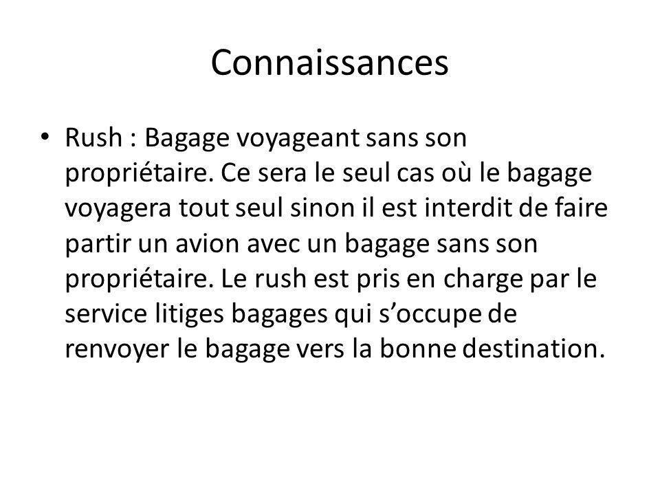 Connaissances Rush : Bagage voyageant sans son propriétaire. Ce sera le seul cas où le bagage voyagera tout seul sinon il est interdit de faire partir