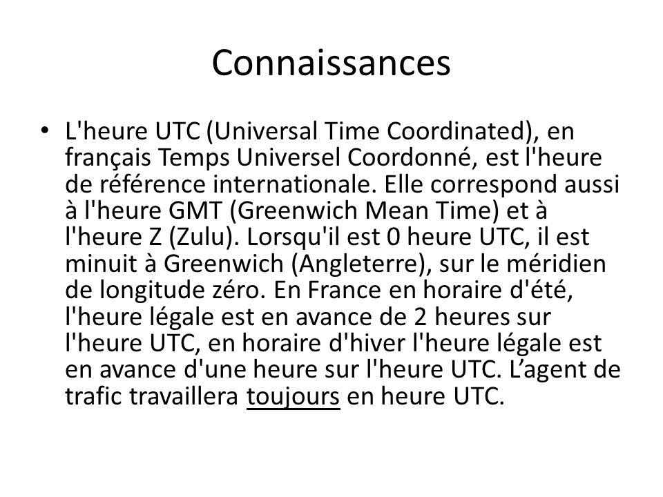 Connaissances L'heure UTC (Universal Time Coordinated), en français Temps Universel Coordonné, est l'heure de référence internationale. Elle correspon
