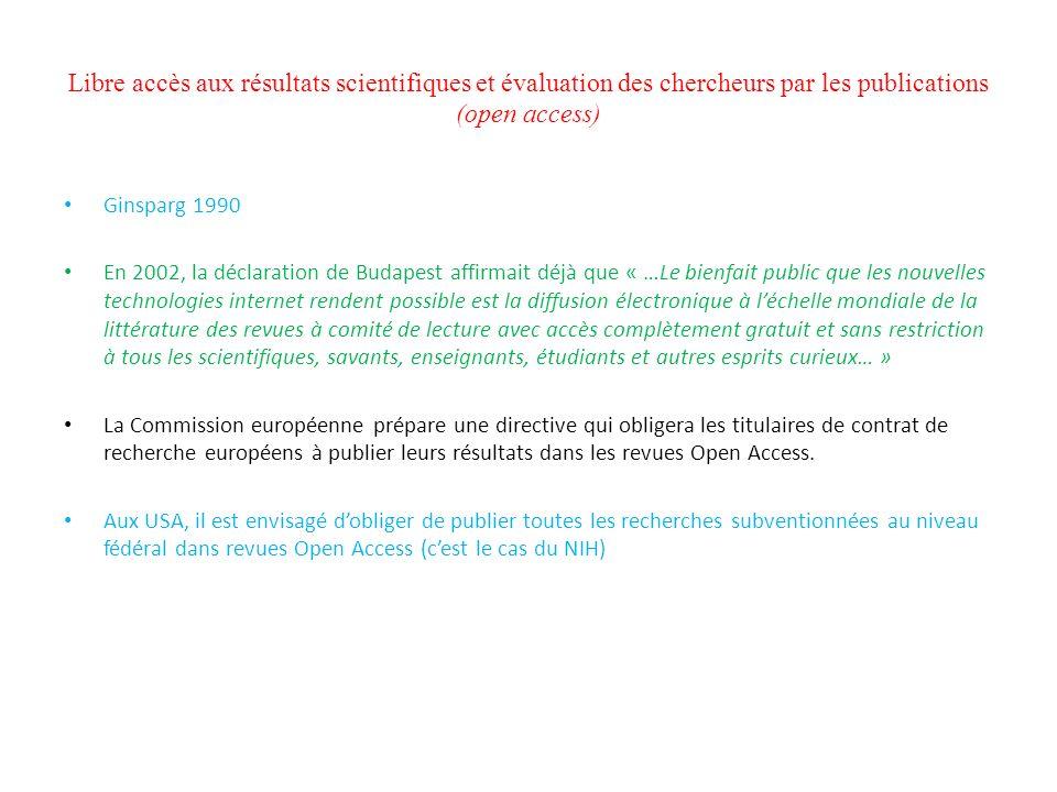Libre accès aux résultats scientifiques et évaluation des chercheurs par les publications (open access) Ginsparg 1990 En 2002, la déclaration de Budap