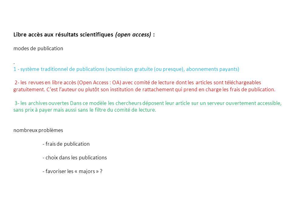 Libre accès aux résultats scientifiques (open access) : modes de publication. 1 - système traditionnel de publications (soumission gratuite (ou presqu