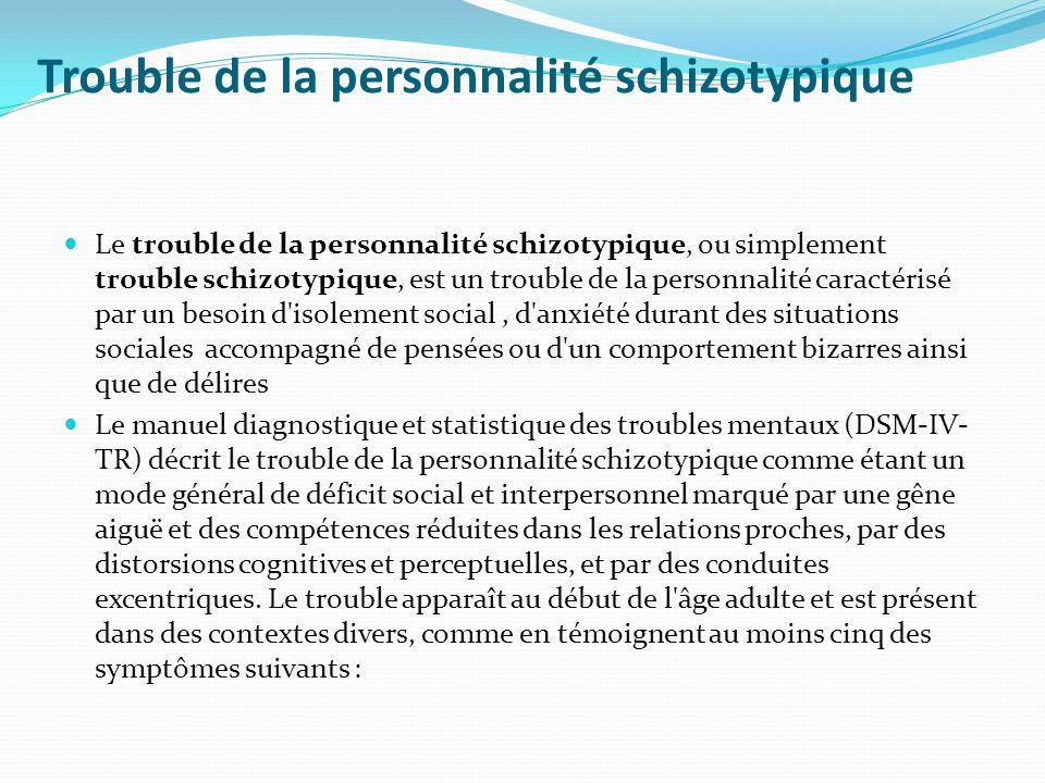 Trouble de la personnalité schizotypique Le trouble de la personnalité schizotypique, ou simplement trouble schizotypique, est un trouble de la person