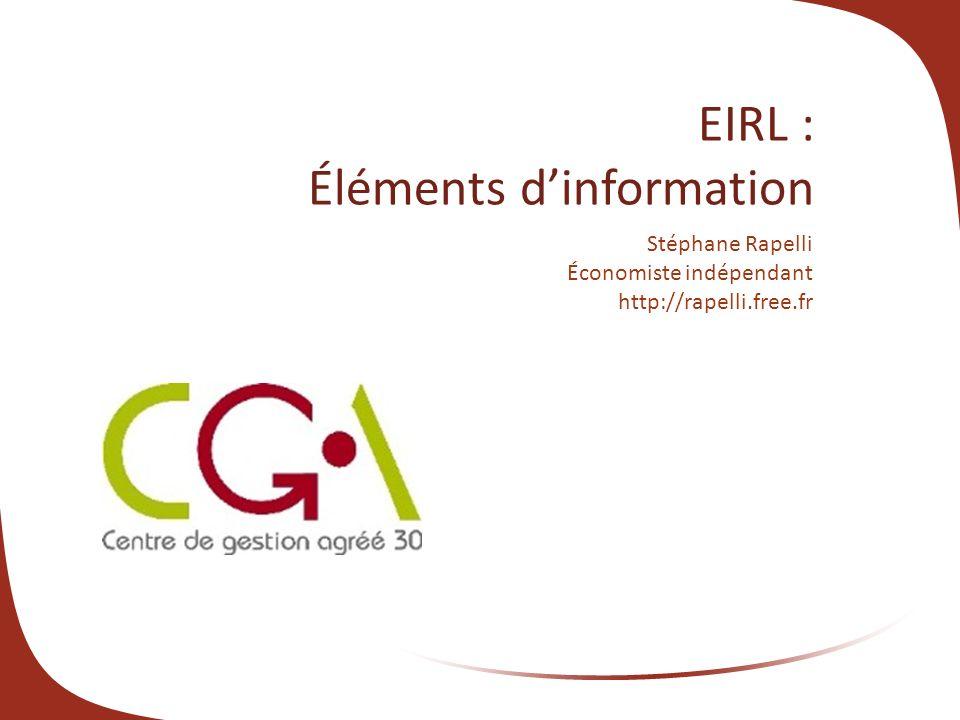 EIRL : Éléments dinformation Stéphane Rapelli Économiste indépendant http://rapelli.free.fr
