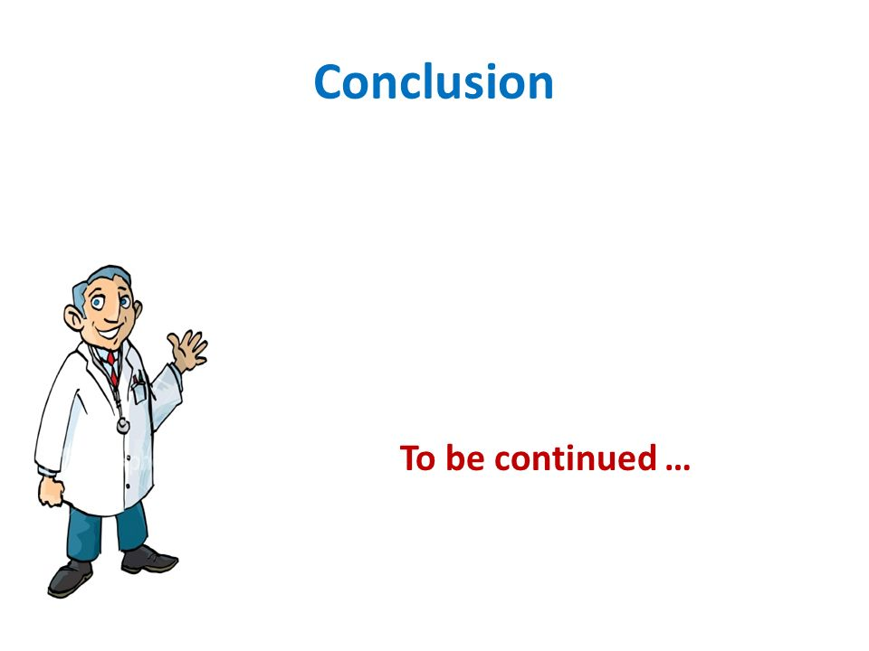 To be continued … Conclusion