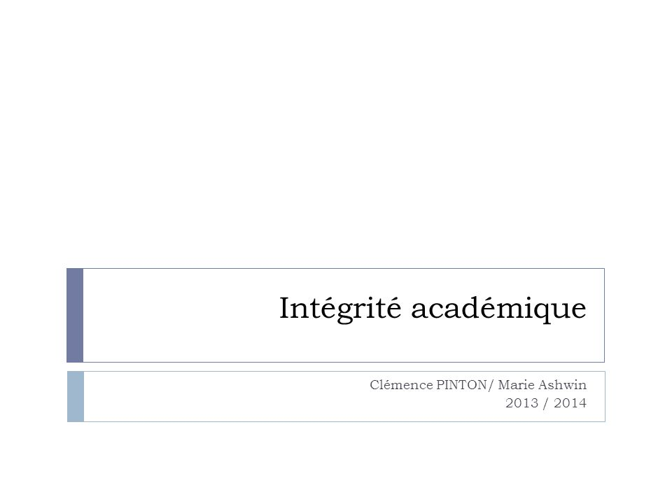 Intégrité académique Clémence PINTON/ Marie Ashwin 2013 / 2014
