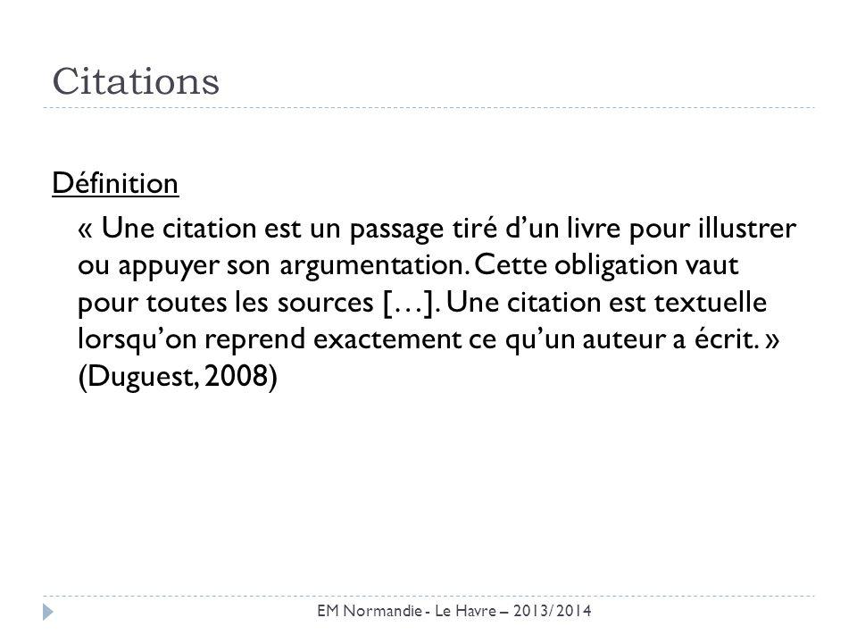 Citations Définition « Une citation est un passage tiré dun livre pour illustrer ou appuyer son argumentation. Cette obligation vaut pour toutes les s