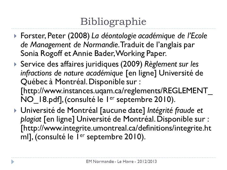 Bibliographie EM Normandie - Le Havre - 2012/2013 Forster, Peter (2008) La déontologie académique de lEcole de Management de Normandie.