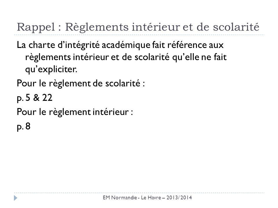 Rappel : Règlements intérieur et de scolarité La charte dintégrité académique fait référence aux règlements intérieur et de scolarité quelle ne fait q