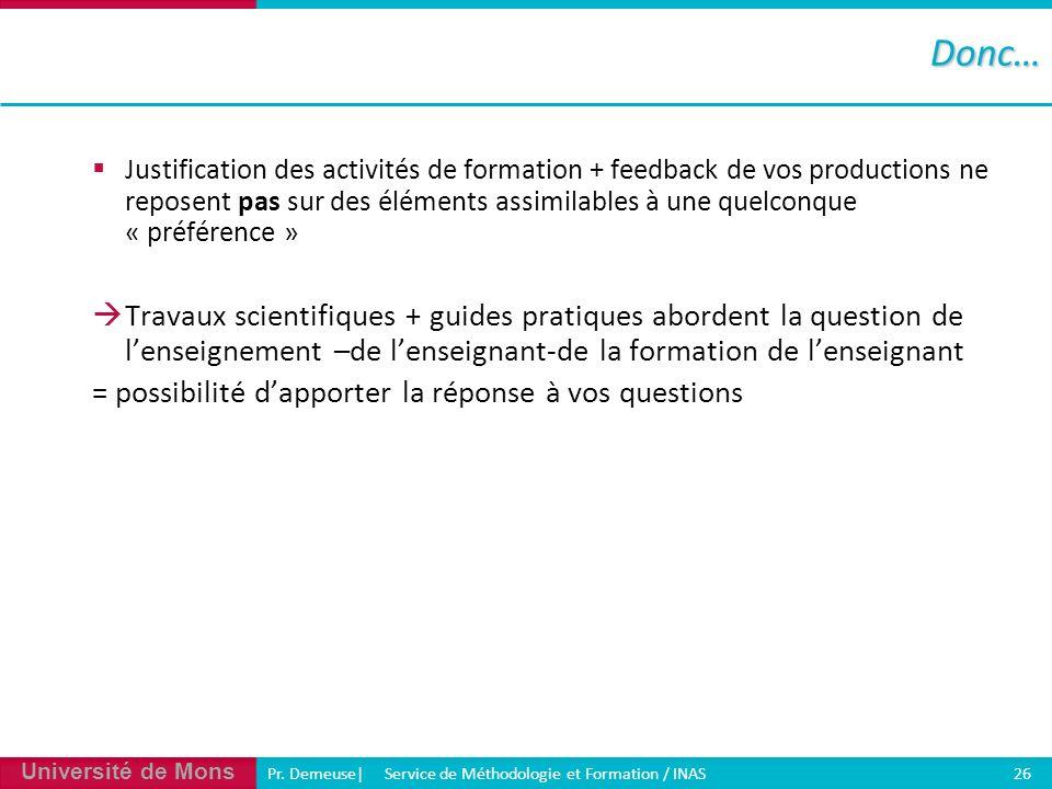 Université de Mons Pr. Demeuse| Service de Méthodologie et Formation / INAS 26 Justification des activités de formation + feedback de vos productions