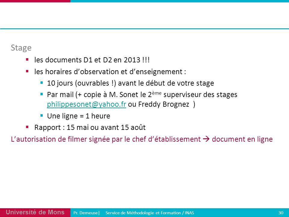 Université de Mons Pr. Demeuse| Service de Méthodologie et Formation / INAS 30 Stage les documents D1 et D2 en 2013 !!! les horaires dobservation et d