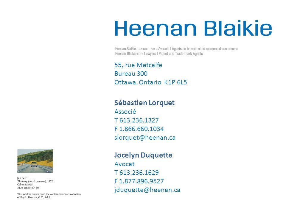 Sébastien Lorquet Associé T 613.236.1327 F 1.866.660.1034 slorquet@heenan.ca Jocelyn Duquette Avocat T 613.236.1629 F 1.877.896.9527 jduquette@heenan.ca 55, rue Metcalfe Bureau 300 Ottawa, Ontario K1P 6L5