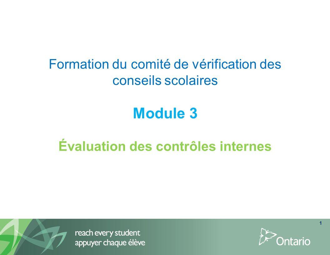 Formation du comité de vérification des conseils scolaires Module 3 Évaluation des contrôles internes 1
