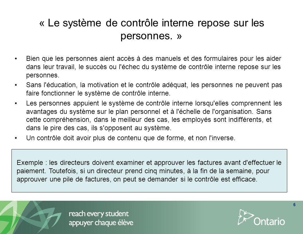« Le système de contrôle interne repose sur les personnes. » 6 Exemple : les directeurs doivent examiner et approuver les factures avant d'effectuer l